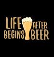 life begins after beer concept label
