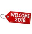 welcome 2018 label or price tag vector image vector image