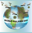 world malaria day mosquitoes planet earth vector image