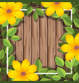 yellow flower on wooden frame vector image vector image