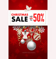 christmas sale banner with snowflakes balls and vector image vector image