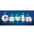 GAVIN written with burning candles vector image vector image