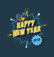 happy new year 2018 greeting card with comic text vector image vector image