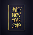 happy new year 2019 premium card background vector image vector image