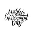 world environment day hand lettering for cards vector image vector image