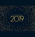 beautiful 2019 golden glitter background vector image vector image