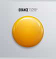 blank orange glossy badge or button vector image vector image
