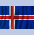 iceland realistic waving flag national country vector image vector image