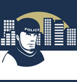 policeman guards the city vector image