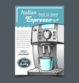 coffee automatic machine with cup poster vector image