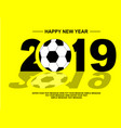 2019 happy new year football vector image vector image