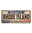welcome to rhode island vintage rusty metal sign vector image vector image