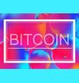 bitcoin concept on neon color vector image vector image