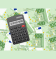 calculator on one hundred euro background vector image vector image