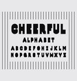 cheerful font alphabet vector image vector image