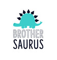 cute dinosaur t-shirt design with slogan vector image vector image