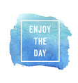Motivation poster Enjoy the day vector image vector image