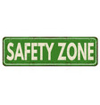 safety zone vintage rusty metal sign vector image vector image
