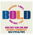 vintage label typeface named bold vector image