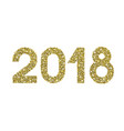2018 gold glitter date happy new year vector image vector image