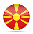 flag of macedonia shiny round button vector image