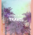 vintage summer travel card palm trees vector image