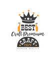 creative craft beer logo template with crown vector image vector image