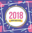 happy new year 2018 card greeting badge geometric vector image vector image