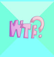 wtf - comic cartoon comics vector image