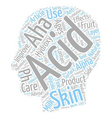 Skin Care What Are AHAs text background wordcloud vector image vector image