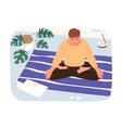 calm male in lotus position watching online vector image