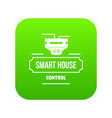 smart house icon green vector image vector image