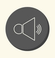 loudspeaker and sound round line icon with the vector image vector image