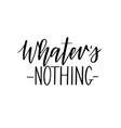 whatever nothing calligraphy lettering vector image vector image