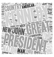 John F Kennedy 1 text background wordcloud concept vector image