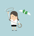 businesswoman chasing flying money by rope vector image vector image