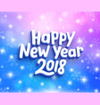 happy new year 2018 greeting card with typography vector image