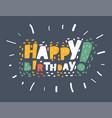 happy birthday on dark background vector image vector image