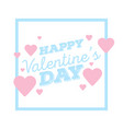 happy valentines day greeting card with frame vector image vector image