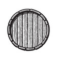 old wooden barrel in engraving style top view of vector image vector image