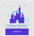 lets explore the beauty of disneyland california vector image