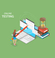 isometric concept of online testing online vector image