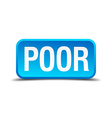 Poor blue 3d realistic square isolated button vector image vector image