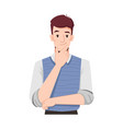 thinking man with mysterious grin and hand on chin vector image