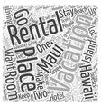 Vacation Rentals in Maui Hawaii Word Cloud Concept vector image vector image