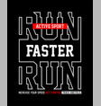 run faster active sport typography graphic vector image