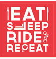 Eat Sleep Ride Repeat Quote Typographic Design vector image vector image