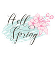 handwritten inscription hello spring with flowers vector image