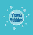 travel bubles icon concept vector image vector image