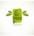 go green healthy and organic lettering composition vector image